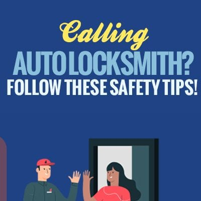 Calling an Auto Locksmith? Follow These Safety Tips! [infographic]